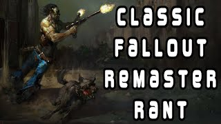 THE CLASSIC FALLOUT REMASTER RANT
