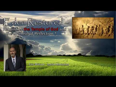 Eden Restored -  the Promise of Perfection !   Isaiah Ministries