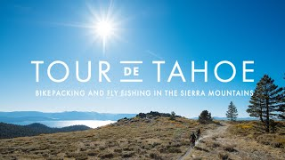 Tour de Tahoe // Bikepacking and Fly Fishing in the Sierra Mountains