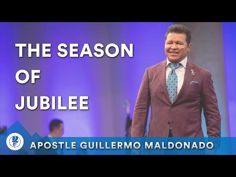 The Season of Jubilee | Apostle Guillermo Maldonado