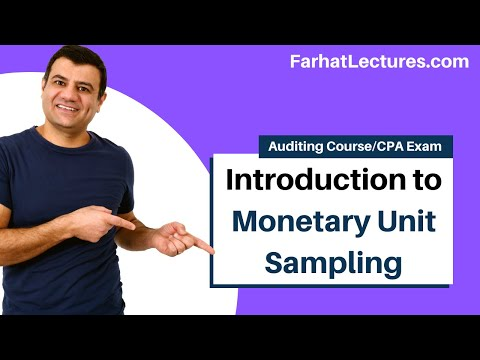 Monetary unit sampling MUS Probability Proportional to size PPS AUD CPA exam part 1 of