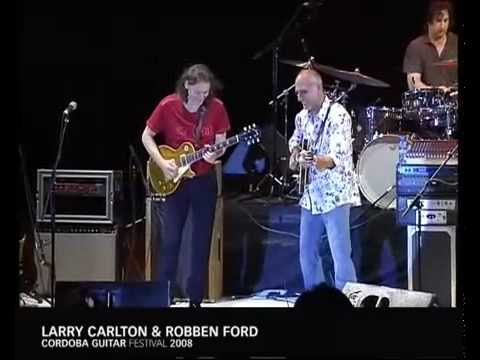 Larry Carlton & Robben Ford at Cordoba Guitar Festival