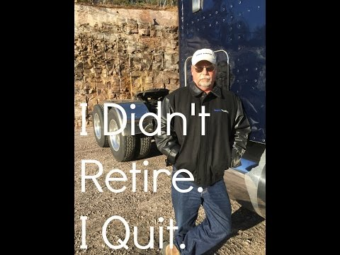 I Quit My Owner Operator Trucking Job- I Didn't Retire!