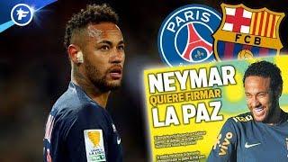 Neymar veut faire la paix avec le Barça | Revue de presse