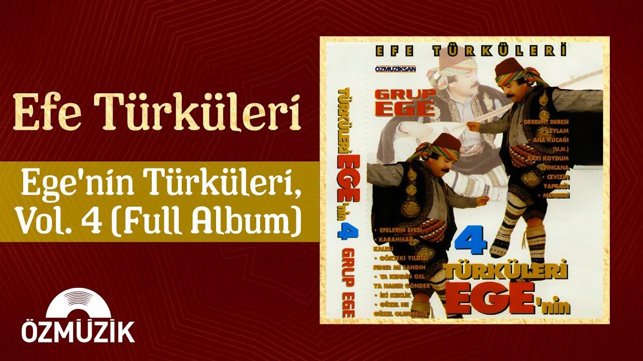 Efe Türküleri - Ege'nin Türküleri 4