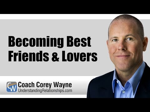 Becoming Best Friends & Lovers