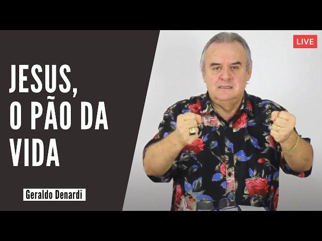 Jesus, o pão da vida - Ap. Denardi - Live 28/03