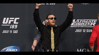 Conor McGregor Unleashes the Notorious One at UFC 189 Press Conference