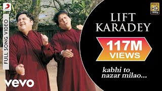 Download lagu Adnan Sami - Lift Karadey Video | Kabhi To Nazar Milao