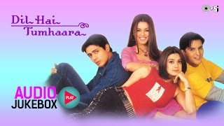 dil hai tumhaara jukebox full album songs arjun rampal preity zinta nadeem shravan