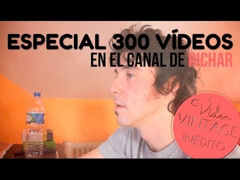 INÉDITO del canal de Richar - Especial 300 vídeos