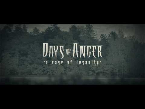 DAYS OF ANGER - A CASE OF INSANITY - official video 2013.