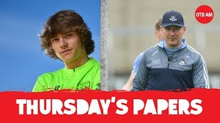 Jim Gavin flying high | Capping Luca Connell | Guardiola to Juventus? | Thursday's papers