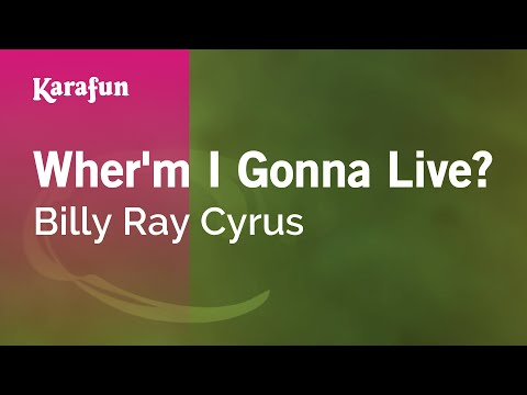 Karaoke Wher'm I Gonna Live? - Billy Ray Cyrus *
