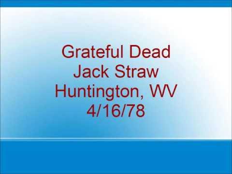Grateful Dead - Jack Straw - Huntington, WV - 4/16/78