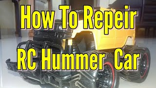 How To Repeir Rc Hummer Car