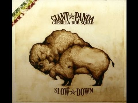 Giant Panda Guerilla Dub Squad - Slow Down (Full Album) HD ...