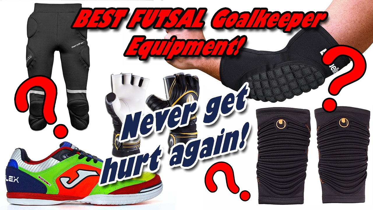 c669d169c BEST Equipment for Futsal Goalkeepers. Full Kit Examination! MASSIVE  PROTECTION!