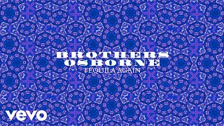 Brothers Osborne - Tequila Again (Audio)