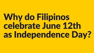 Why do Filipinos celebrate June 12th  as Independence Day? (#AskKirby)