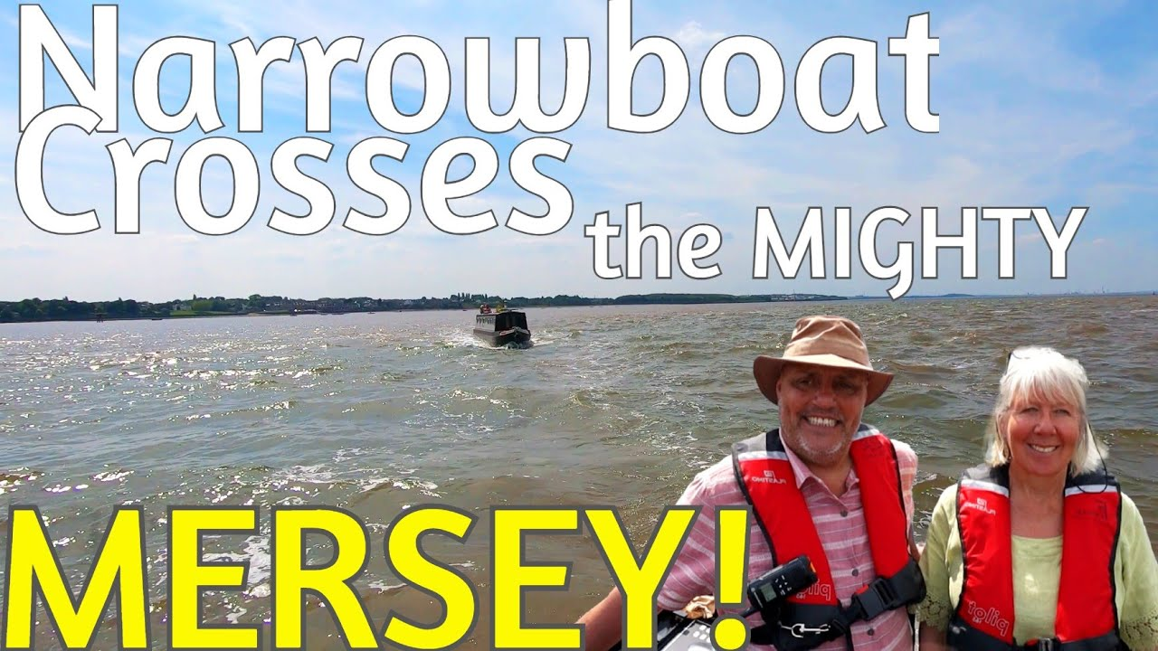 We Cross The Massive River Mersey on our Narrowboat with @Foxes Afloat! - Episode 127