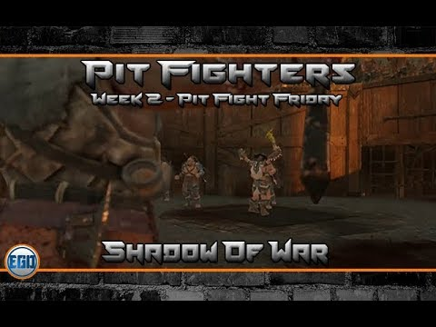 Middle-Earth: Shadow of War Gameplay - Pit Fighters - Week 2 - Pit Fight Friday
