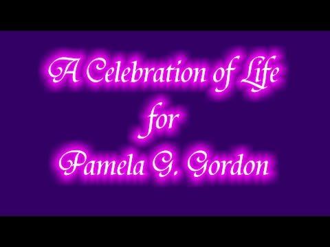 A Celebration of Life for Pamela G. Gordon