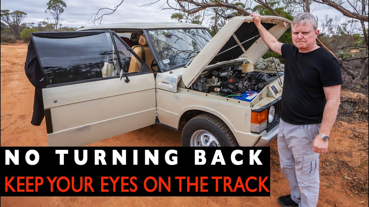 NO TURNING BACK. Part-6. I head off across Australia in the Range Rover   4xOverland