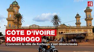 Côte d'Ivoire - Korhogo : comment la ville de Korhogo s'est désenclavée