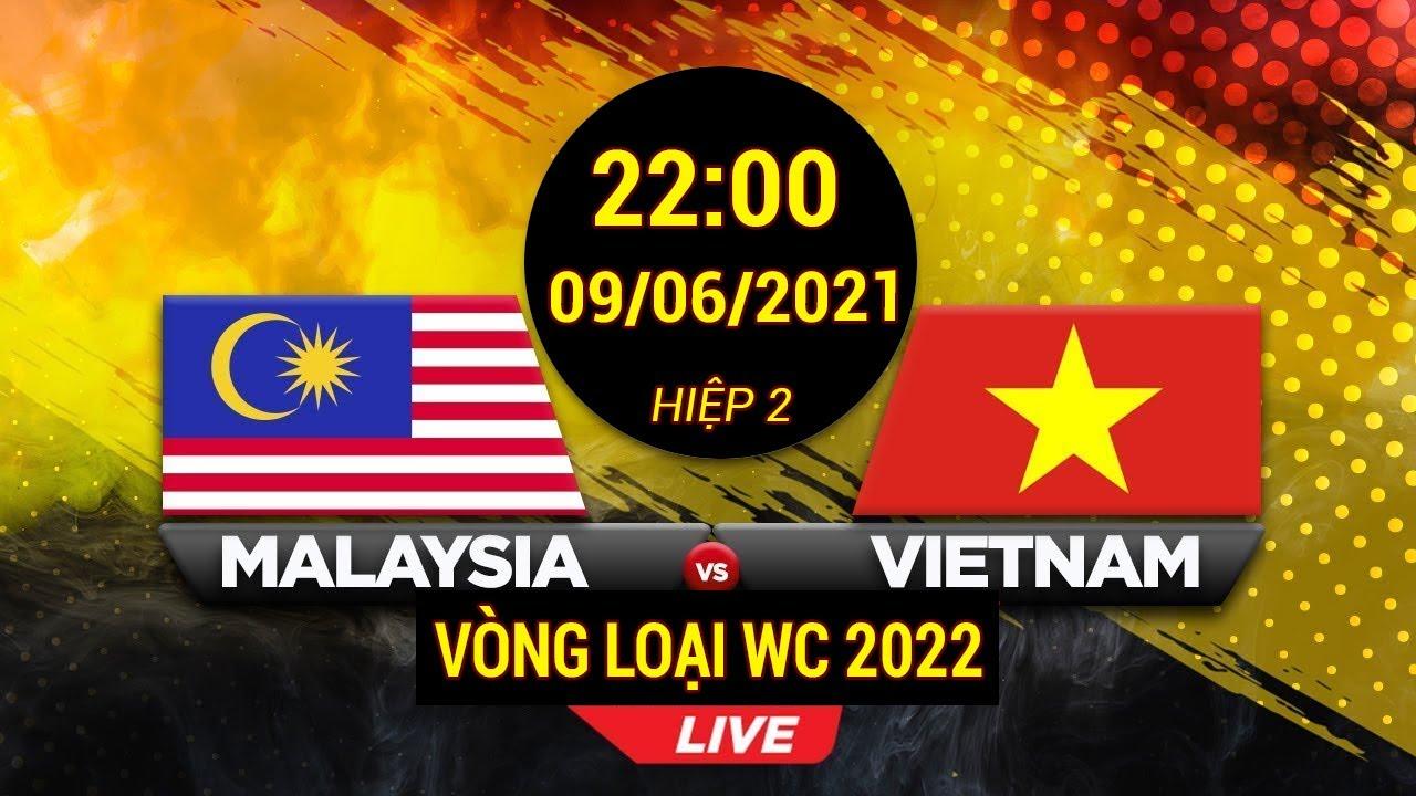 Trực tiếp 🔴 Việt Nam vs Malaysia   Vòng Loại WC 2022 Người Mã Tâm Phục Khẩu Phục - H2 - YouTube