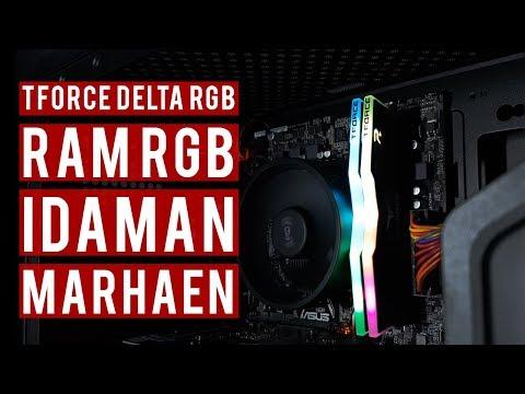 RAM RGB Idaman Marhaen - TForce Delta RGB