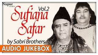 Sufiana Safar By Sabri Brothers Vol. 2 | Islamic Devotional Qawwali Songs | Nupur Audio
