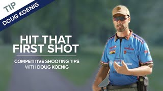 Hit That First Shot! - Competitive Shooting Tips with Doug Koenig
