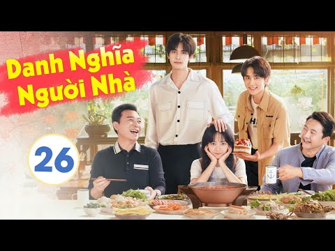 [ Thuyết Minh ] LẤY DANH NGHĨA NGƯỜI NHÀ - Tập 26 | Phim Hay 2020 | Đàm Tùng Vận - Tống Uy Long