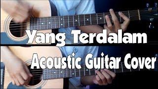 Noah Band Yang Terdalam - Acoustic Guitar Cover