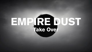 Empire Dust - Take Over