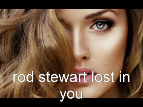 rod stewart lost in you