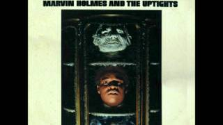 Marvin Holmes & The Uptights -  I