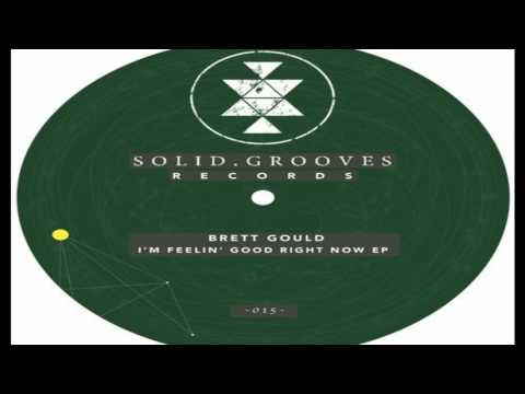 Brett Gould - I'm Feelin' Good Right Now...