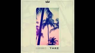 Скачать Illusionize Take Original Mix