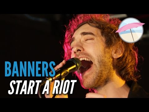 Banners - Start A Riot (Live at the Edge)