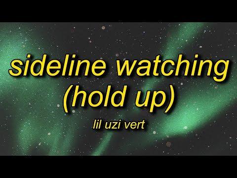 Lil Uzi Vert - SideLine Watching (Hold Up) Lyrics | Hold Up Hold Up Let Me Catch My Breath