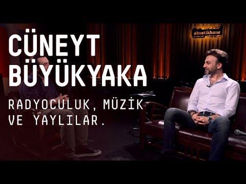Akustikhane Sohbet - Cüneyt Büyükyaka / Radyoculuk, Müzik Ve Yaylılar