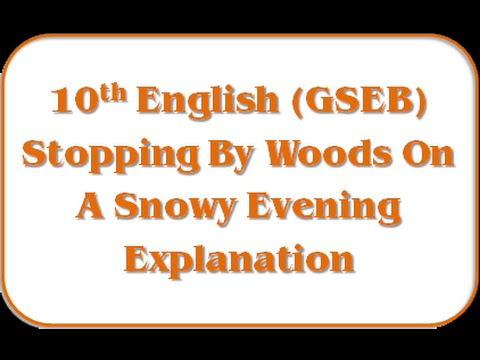 Explanation Of Poem Stopping By Woods On A Snowy Evening 10th