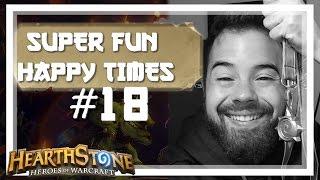 [Hearthstone] SUPER FUN HAPPY TIMES #18