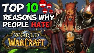 Top 10 Reasons Why People Hate World Of Warcraft
