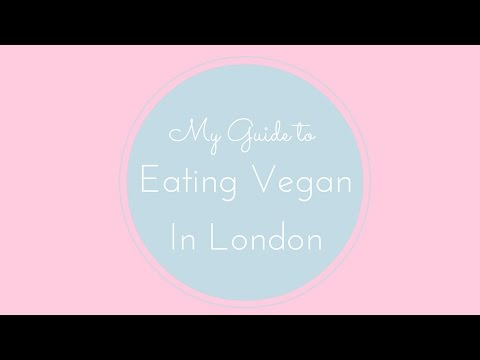 My Guide to Eating Vegan in London