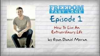 Freedom Fast Lane - Episode 1 - 5 Steps to Living an Extraordinary Life