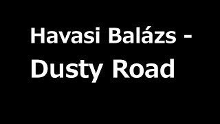 Havasi Balazs - Dusty Road (Poros Út)  + Sheet Music
