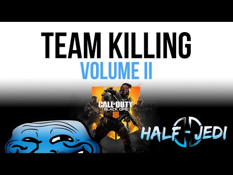 Team Killing on Blackout Vol II | COD Black Ops 4 Trolling